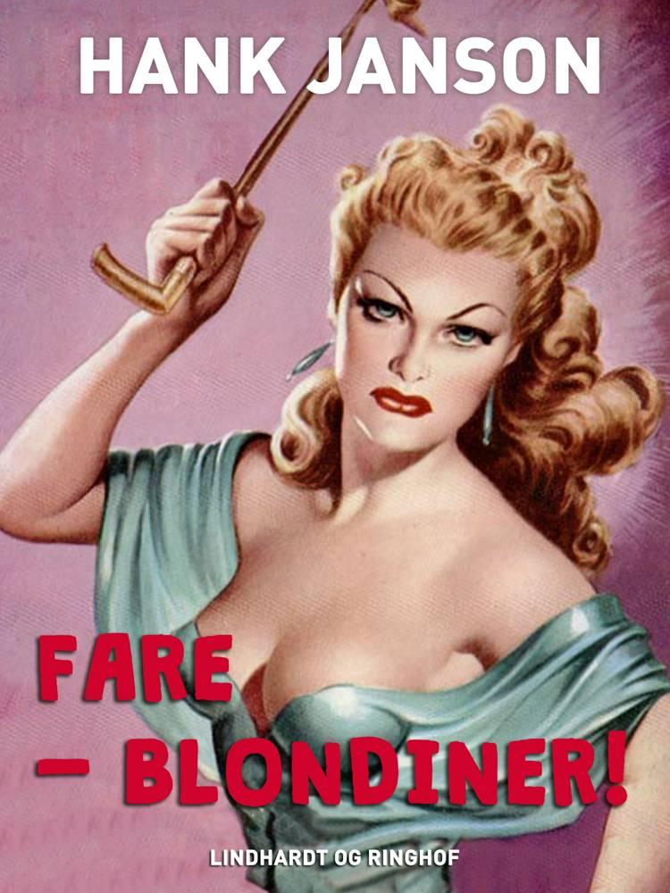 Fare - blondiner! af Hank Janson