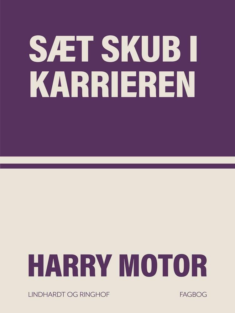 Sæt skub i karrieren af Harry Motor