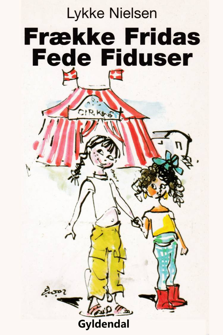 Frække Fridas Fede Fiduser af Lykke Nielsen