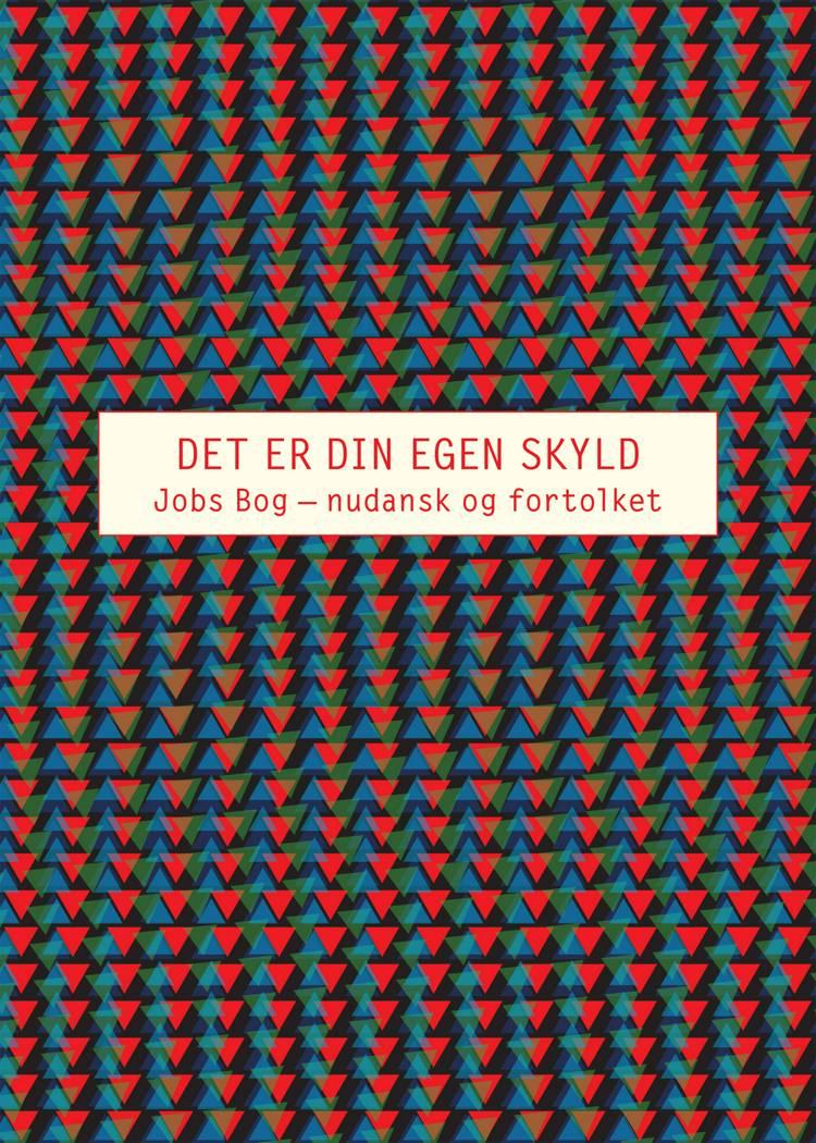 Det er din egen skyld af Anders Fogh Jensen, Leif Andersen, Elli Kappelgaard og Elli Kappelgaard og Leif Andersen
