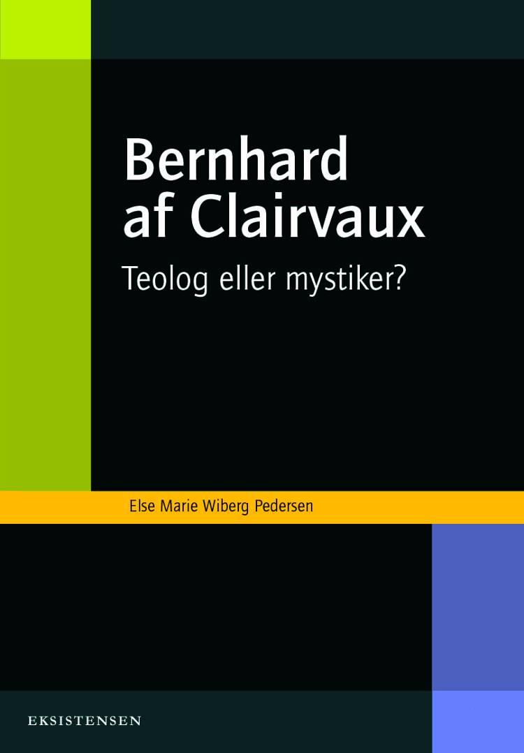 Bernhard af Clairvaux af Else Marie Wiberg Pedersen