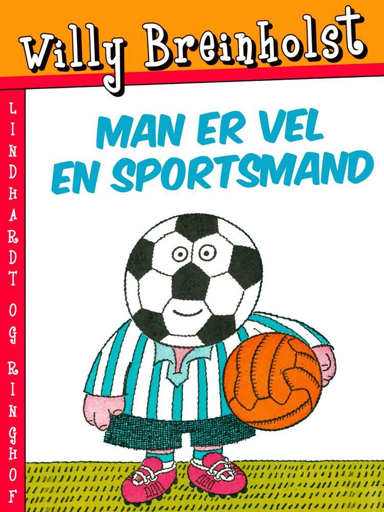 Man er vel en sportsmand af Willy Breinholst