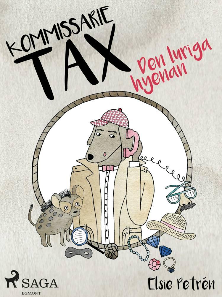 Kommissarie Tax: Den luriga hyenan af Elsie Petrén