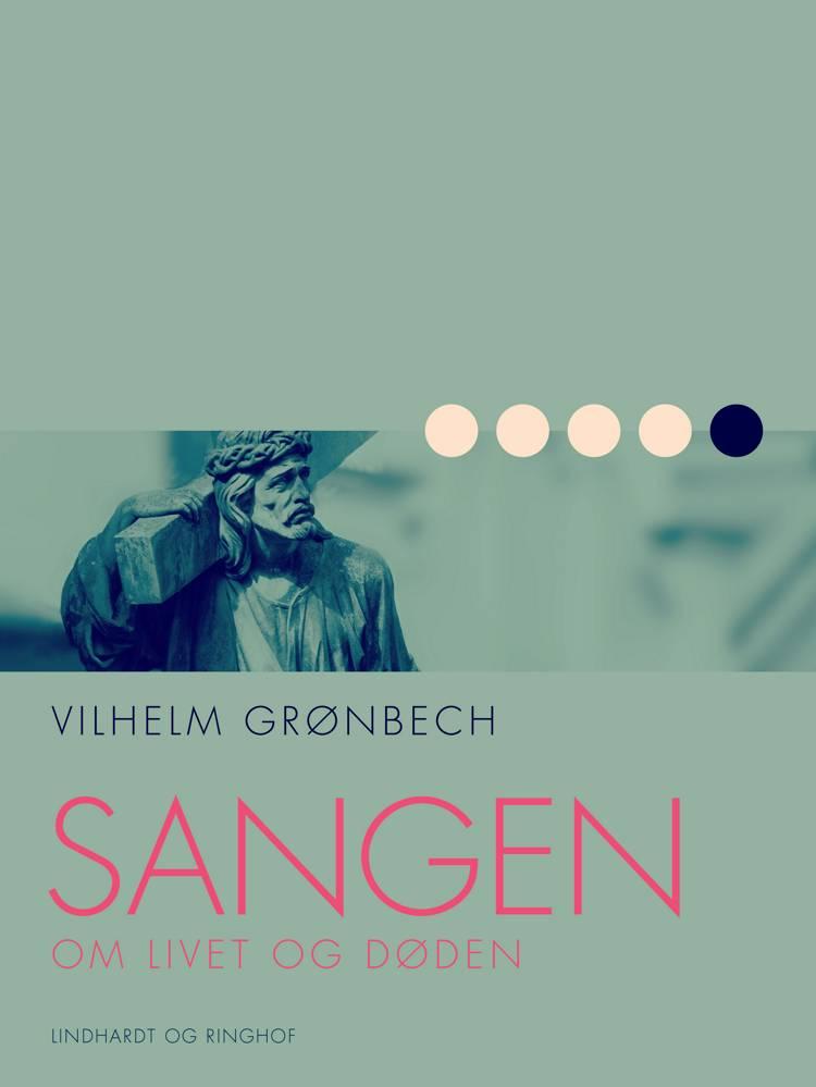 Sangen om livet og døden af Vilhelm Grønbech