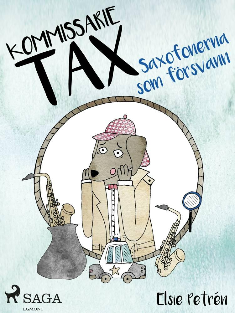 Kommissarie Tax: Saxofonerna som försvann af Elsie Petrén