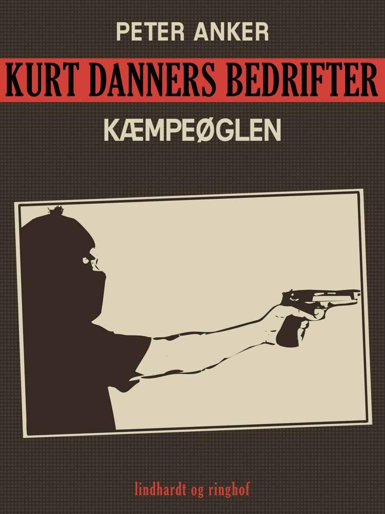 Kurt Danners bedrifter: Kæmpeøglen af Peter Anker