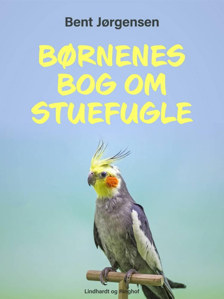 Børnenes bog om stuefugle af Bent Jørgensen