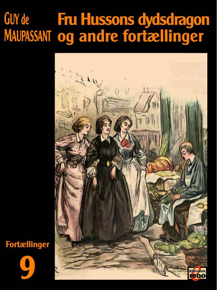 Fru Hussons dydsdragon og andre fortællinger af Guy de Maupassant