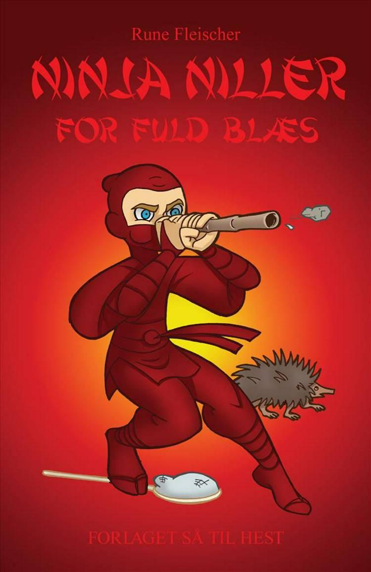 Ninja Niller for fuld blæs af Rune Fleischer