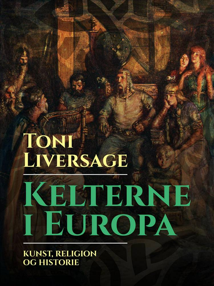 Kelterne i Europa af Toni Liversage