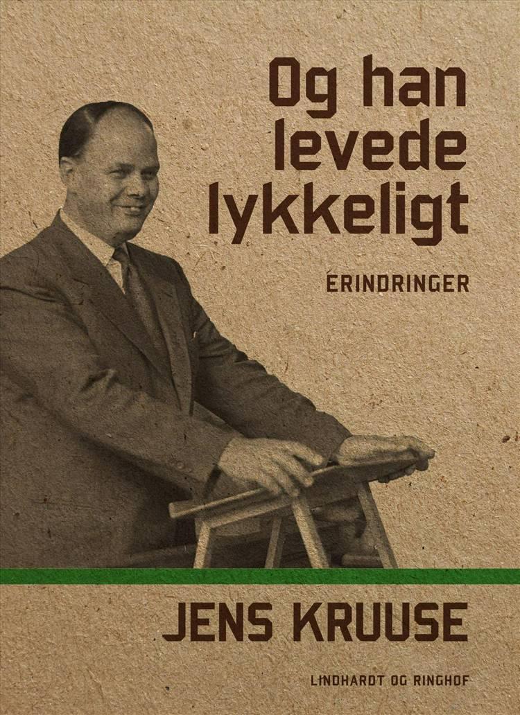 Og han levede lykkeligt af Jens Kruuse