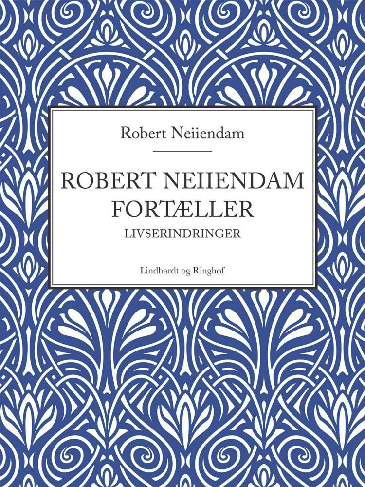 Robert Neiiendam fortæller af Robert Neiiendam