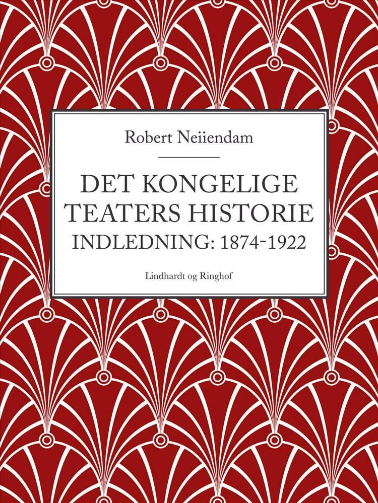 Det Kongelige Teaters historie af Robert Neiiendam