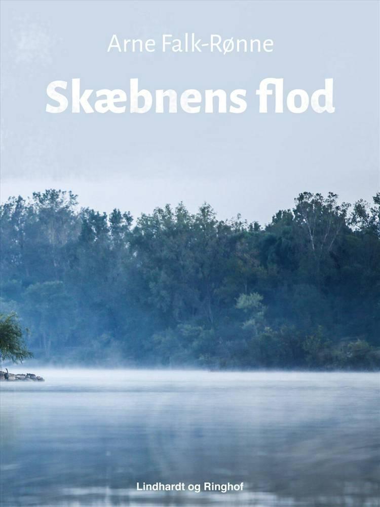 Skæbnens flod af Arne Falk-Rønne