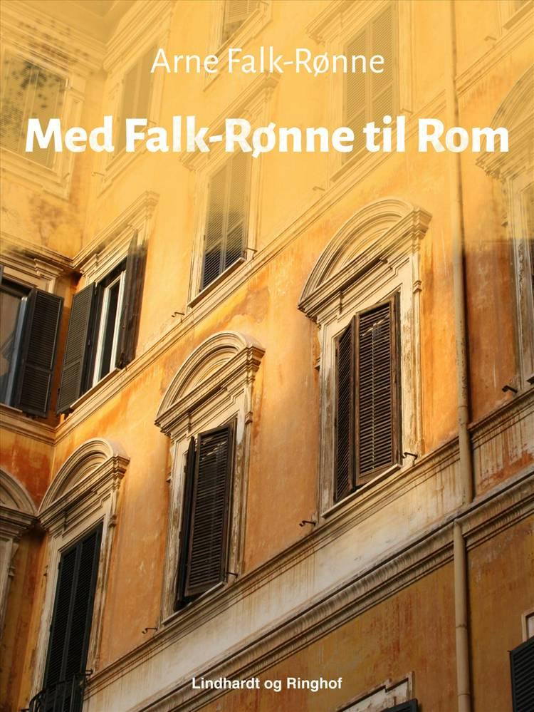 Med Falk-Rønne til Rom af Arne Falk-Rønne