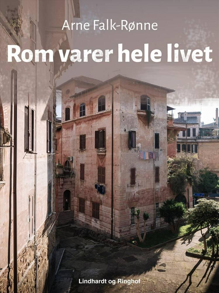 Rom varer hele livet af Arne Falk-Rønne