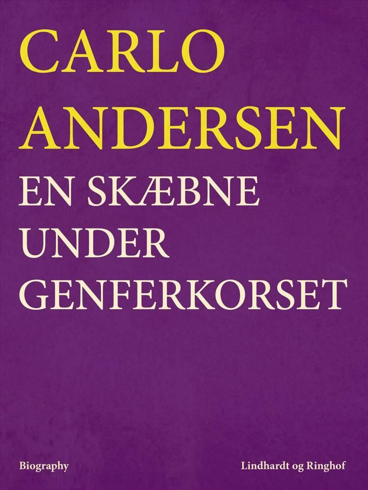 En skæbne under Genferkorset af Carlo Andersen