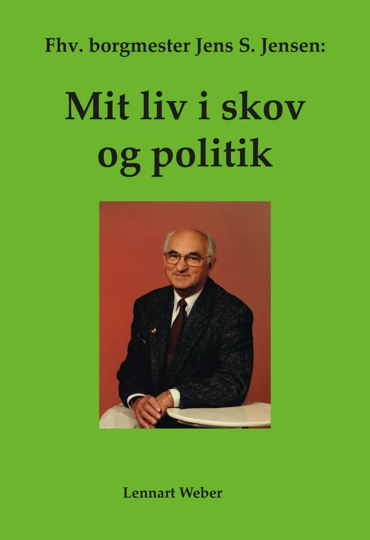 Mit liv i skov og politik af Lennart Weber