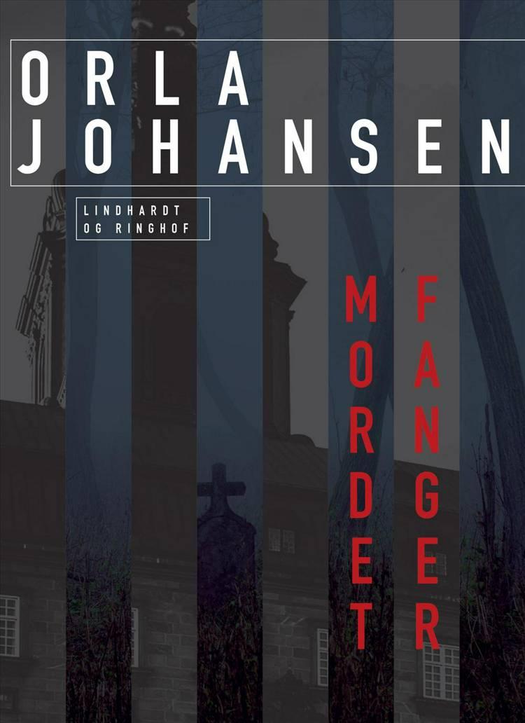 Mordet fanger af Orla Johansen