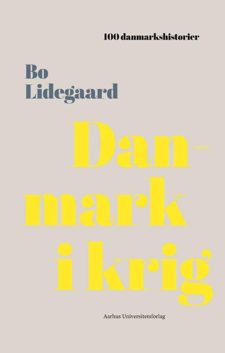 Danmark i krig af Bo Lidegaard