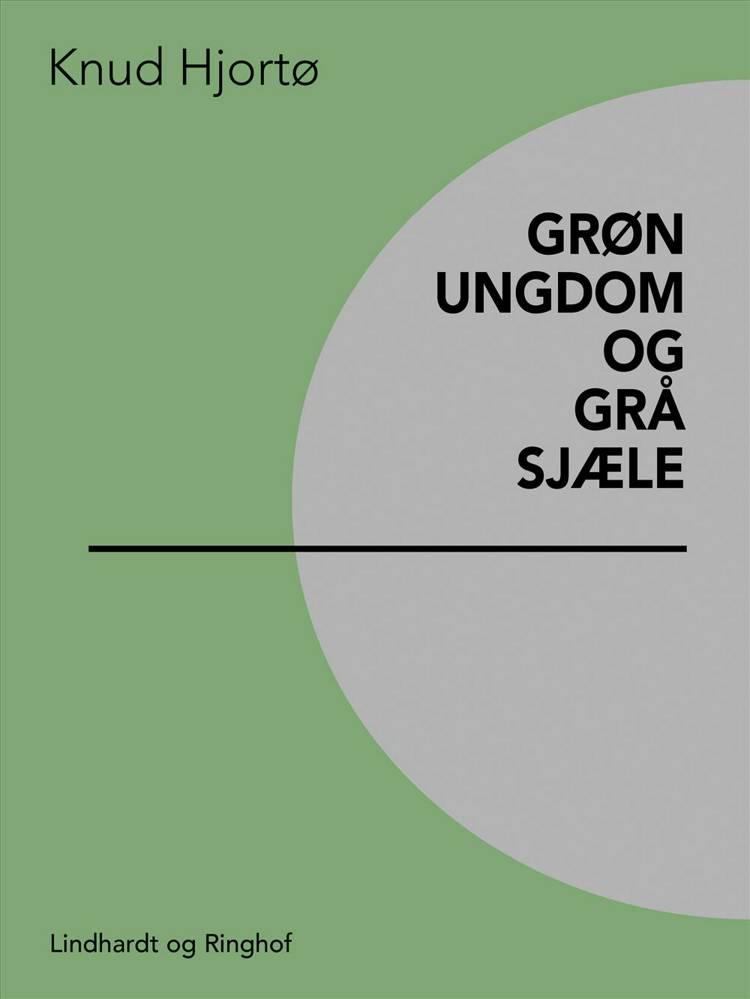 Grøn ungdom og grå sjæle af Knud Hjortø