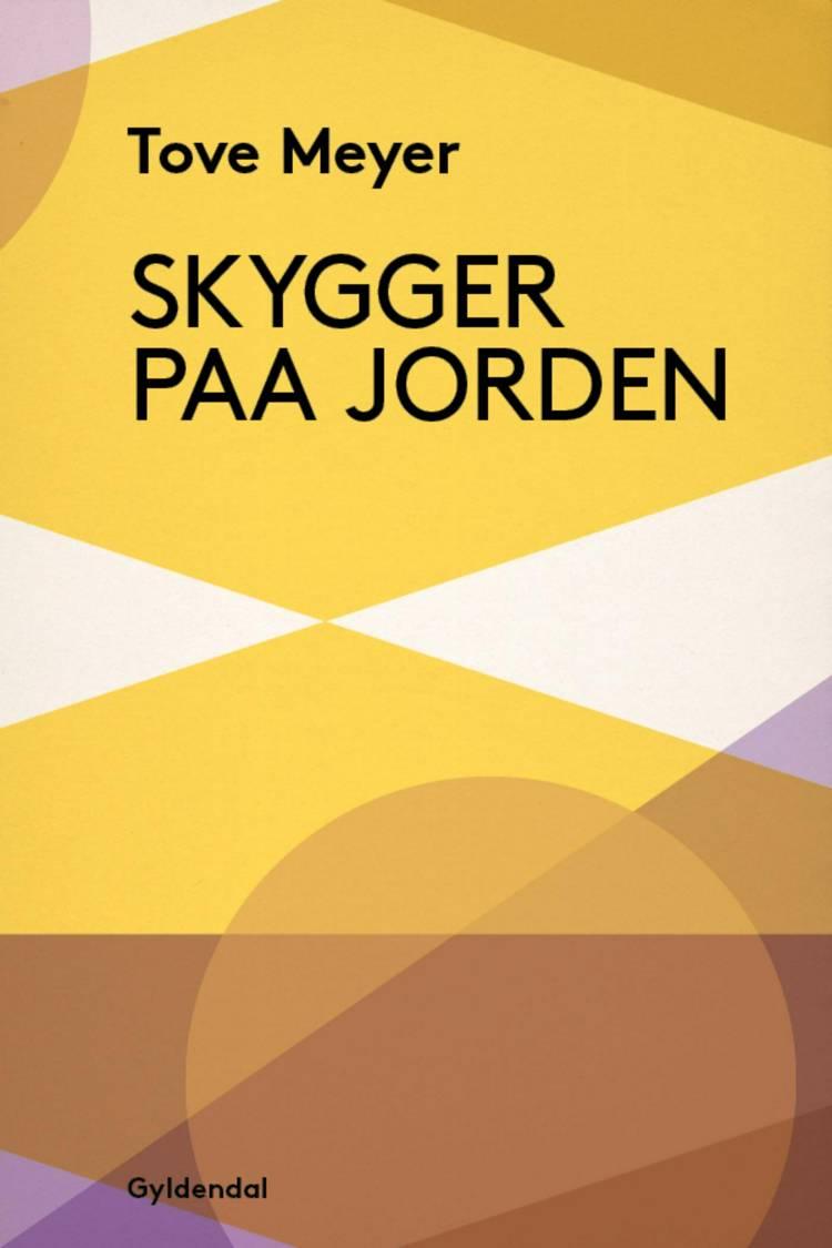 Skygger paa Jorden af Tove Meyer