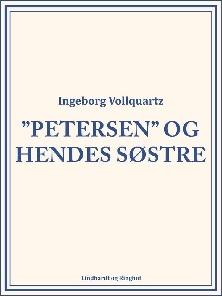 Petersen og hendes Søstre af Ingeborg Vollquartz