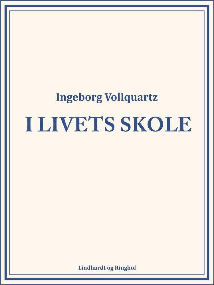 I livets skole af Ingeborg Vollquartz