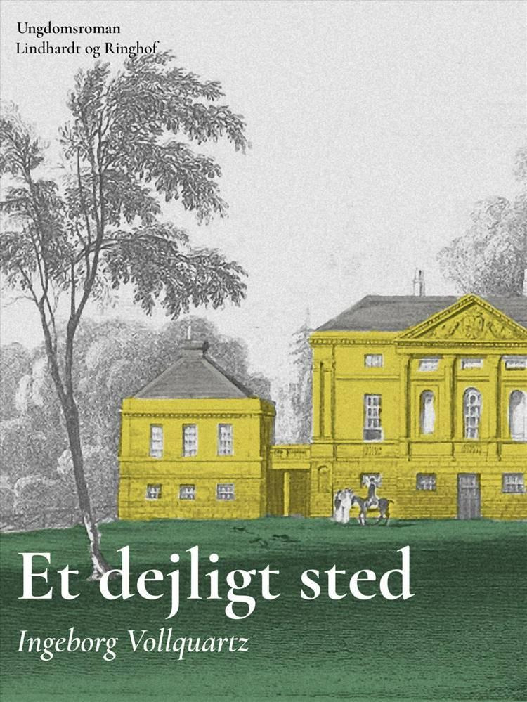 Et dejligt sted af Ingeborg Vollquartz