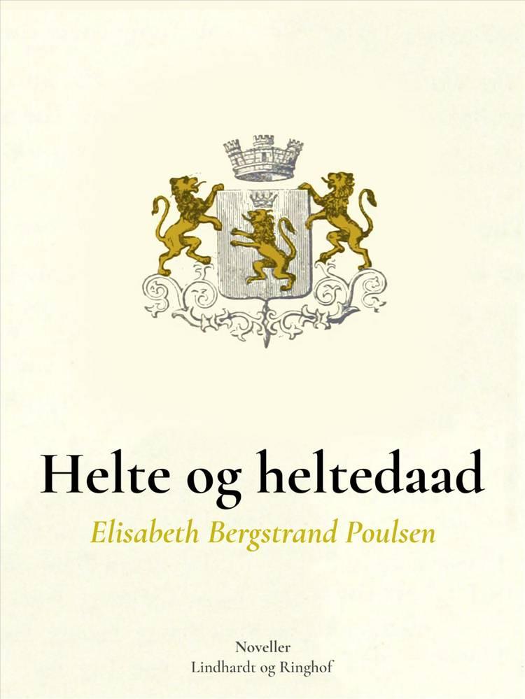 Helte og Heltedaad af Elisabeth Bergstrand Poulsen