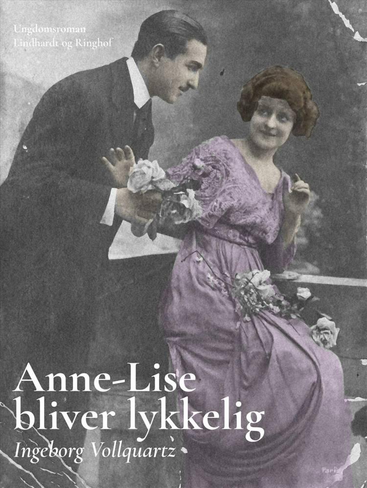 Anne-Lise bliver lykkelig af Ingeborg Vollquartz