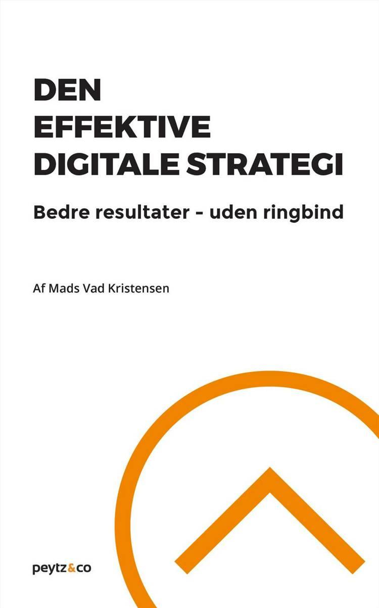 Den effektive digitale strategi af Mads Vad Kristensen
