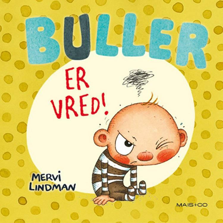 Buller er vred! af Mervi Lindman