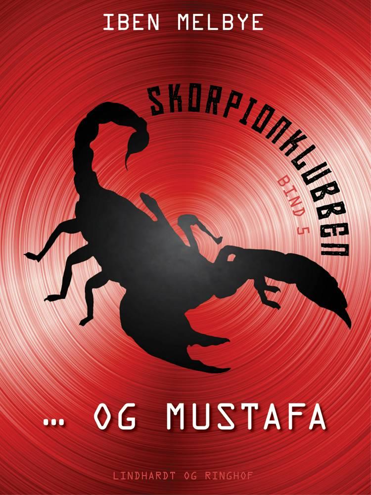 Skorpionklubben og Mustafa af Iben Melbye