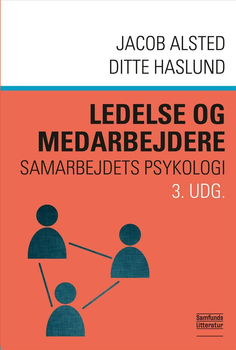 Ledelse og medarbejdere af Jacob Alsted og Ditte Haslund