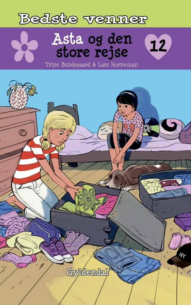 Bedste venner 12 - Asta og den store rejse af Trine Bundsgaard