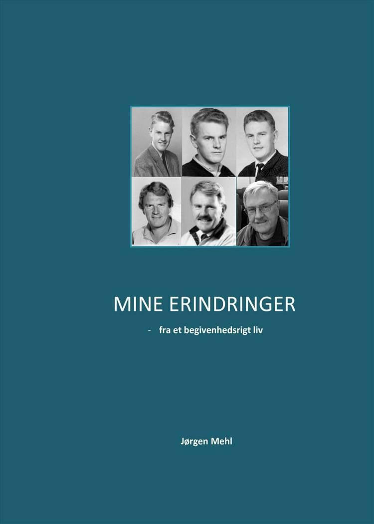 Mine erindringer - fra et begivenhedsrigt liv af Jørgen Mehl