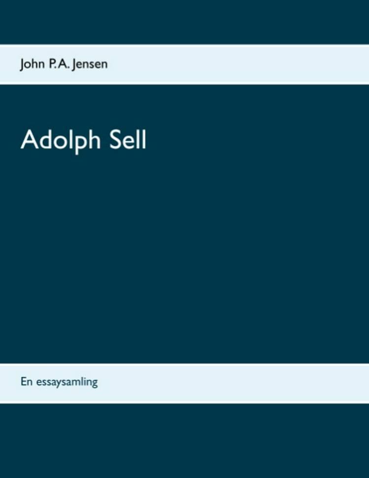 Adolph Sell af John P. A. Jensen