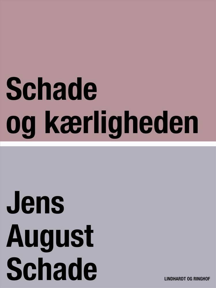 Schade og kærligheden af Jens August Schade