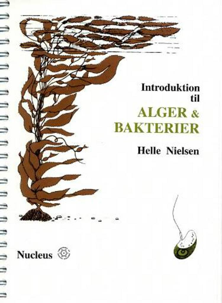 Introduktion til Alger & bakterier af Helle Nielsen, Aase Kristiansen og Øjvind Moestrup