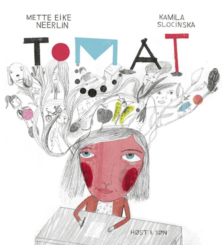 Tomat af Mette Eike Neerlin