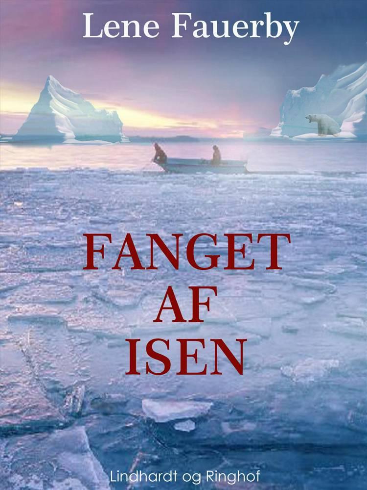 Fanget af isen af Lene Fauerby