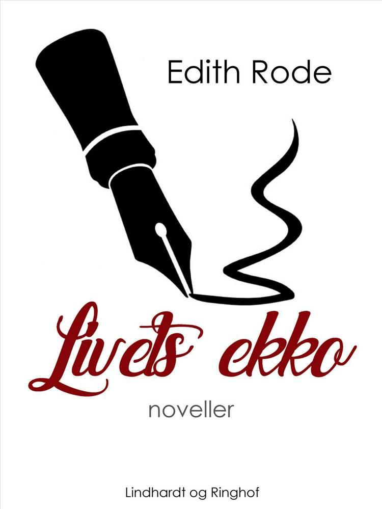 Livets ekko af Edith Rode