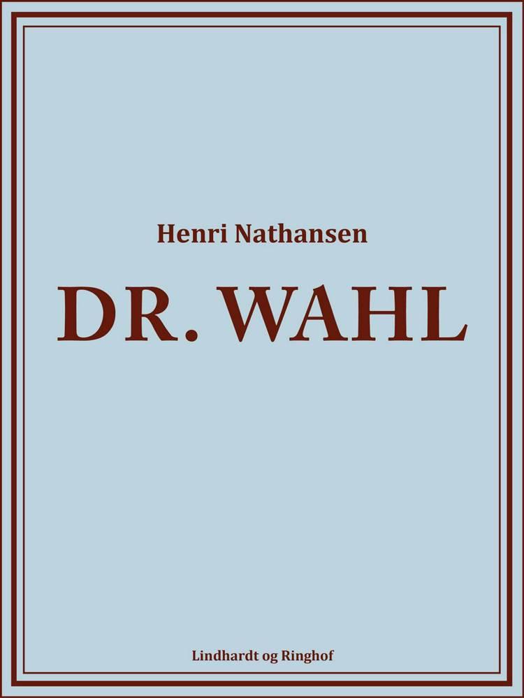 Dr. Wahl af Henri Nathansen