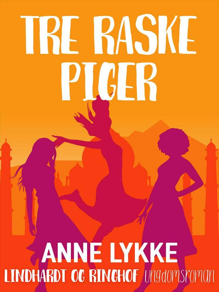 Tre raske piger af Anne Lykke