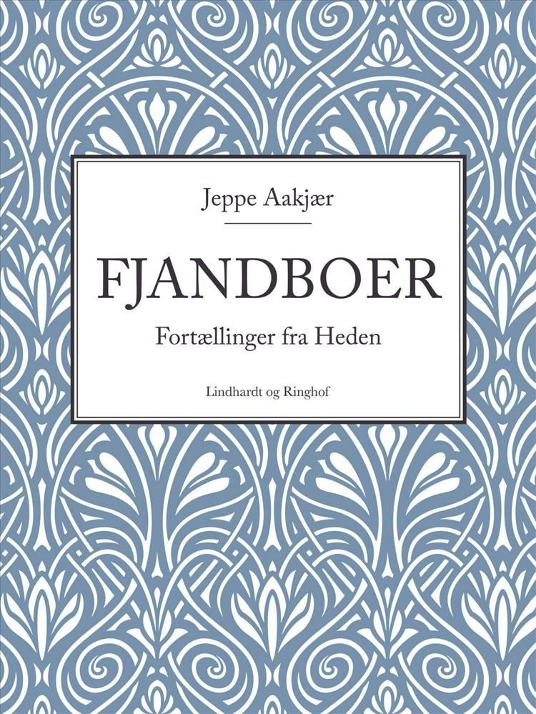 Fjandboer af Jeppe Aakjær