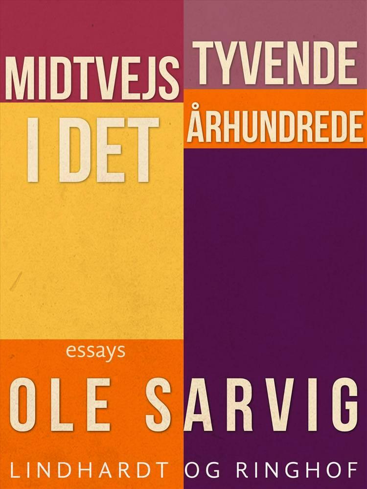 Midtvejs i det tyvende århundrede af Ole Sarvig
