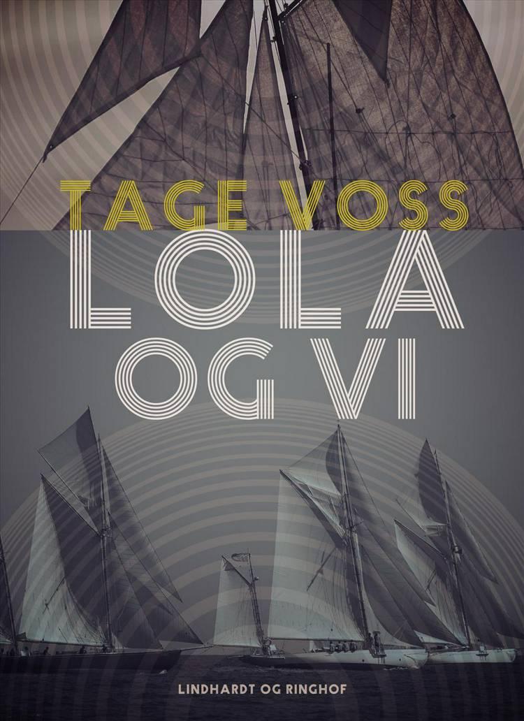 Lola og vi af Tage Voss