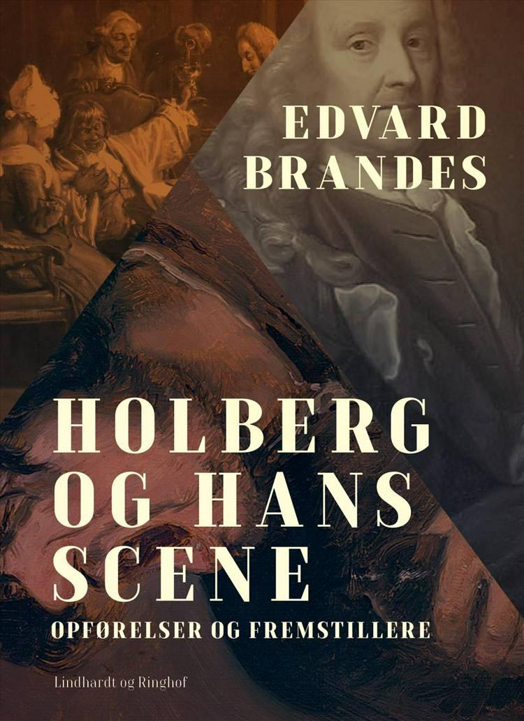 Holberg og hans scene af Edvard Brandes
