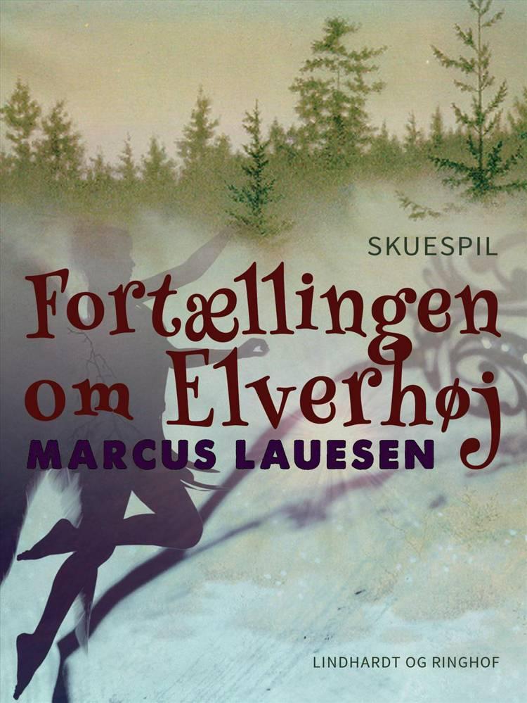 Fortællingen om Elverhøj af Marcus Lauesen